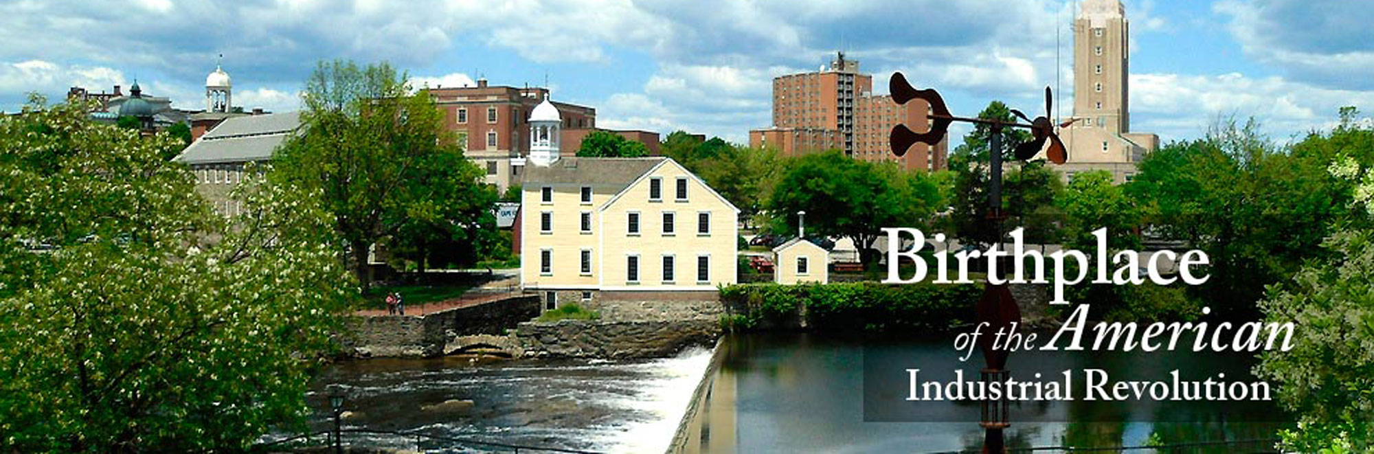 Slater Mill the Birthplace of the American Industrial Revolution